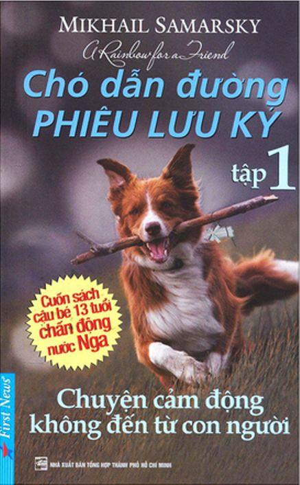 Chó dẫn đường phiêu lưu ký - Tập 1: Chuyện cảm động