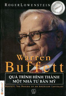Warren Buffett - Quá Trình Hình Thành Một Nhà Tư Bản Mỹ