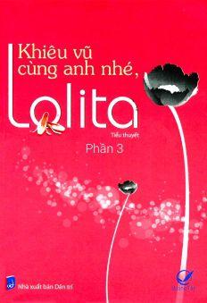 Khiêu Vũ Cùng Anh Nhé, Lolita - Phần 3