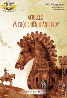 Thần thoại Hy Lạp - Những anh hùng Hy Lạp: Achilles và cuộc chiến thành Troy