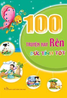 100 truyện hay rèn đức tính tốt