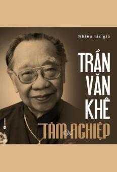 Trần Văn Khê - Tâm và nghiệp