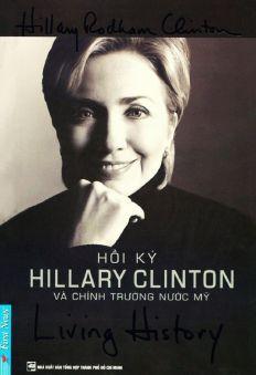 Living history - Hồi ký Hillary Clinton và chính trường nước Mỹ