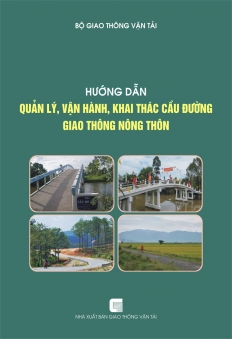 Hướng dẫn quản lý, vận hành, khai thác cầu đường giao thông nông thôn