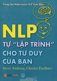 """NLP tự """"lập trình"""" cho tư duy của bạn"""