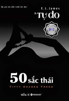 50 Sắc Thái (Fifty Shades Of Grey) - Tập 3: Tự Do