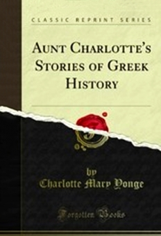 Aunt Charlotte's stories of Greek history