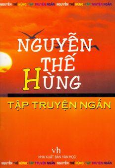 Tuyển tập truyện ngắn Nguyễn Thế Hùng