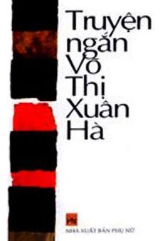 Tập truyện ngắn Võ Thị Xuân Hà