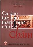 Văn Học Dân Gian Chăm: Ca Dao – Đồng Dao – Tục Ngữ – Câu Đố…