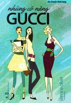 Câu chuyện thời trang - Những cô nàng Gucci