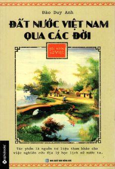 Góc nhìn sử Việt - Đất nước Việt Nam qua các đời