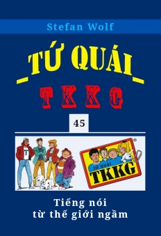 Tứ quái TKKG - Tập 45 - Tiếng nói từ thế giới ngầm