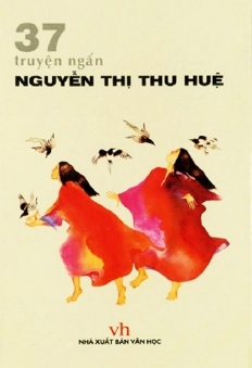 37 truyện ngắn - Nguyễn Thị Thu Huệ