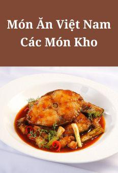 Món Ăn Việt Nam: Các Món Kho