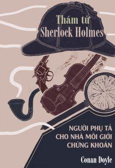 Thám Tử Sherlock Holmes - Người Phụ Tá Cho Nhà Môi Giới Chứng Khoán