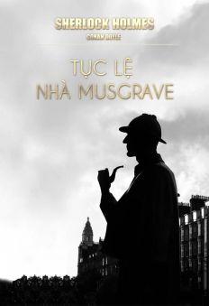 Thám Tử Sherlock Holmes - Tục Lệ Nhà Musgrave