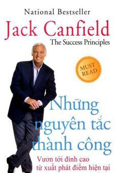 Những nguyên tắc thành công - Vươn tới đỉnh cao từ xuất phát điểm hiện tại