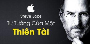 Steve Jobs - Tư tưởng của một thiên tài