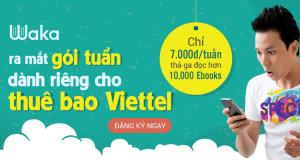 Waka Ra Mắt Gói Cước Tuần Dành Riêng Cho Thuê Bao Viettel